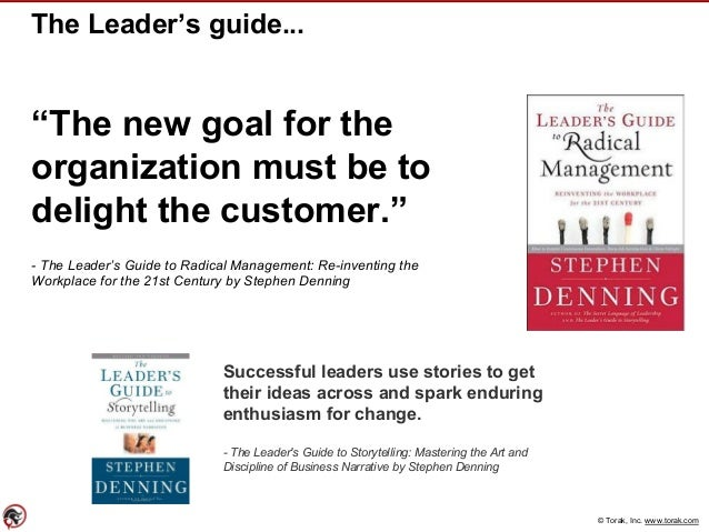 """© Torak, Inc. www.torak.com The Leader's guide... """"The new goal for the organization must be to delight the customer."""" - T..."""