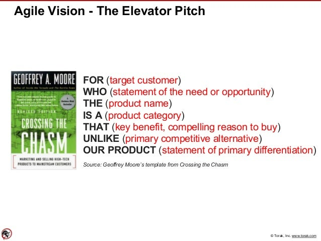 © Torak, Inc. www.torak.com Agile Vision - The Elevator Pitch FOR (target customer) WHO (statement of the need or opportun...