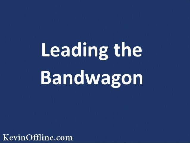 Leading theBandwagon
