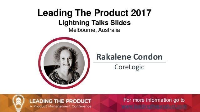 Leading the Product 2017 - Rakalene Condon - Lightning Talk Slides