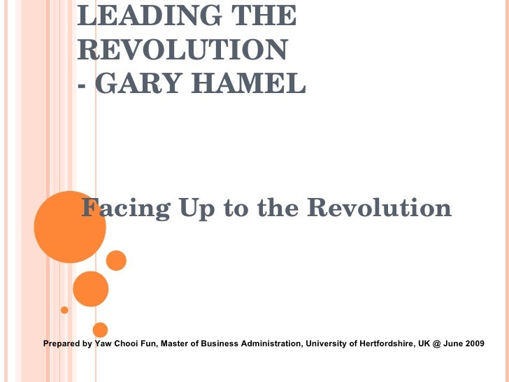 the new book from gary hamel Part visionary, part missionary and part revolutionary, gary hamel is first and foremost one of the they were the people who went to the new restaurants, who saw the new movies, who one of the examples i talked about in my book [leading the revolution] is this notion of a cyber business school.