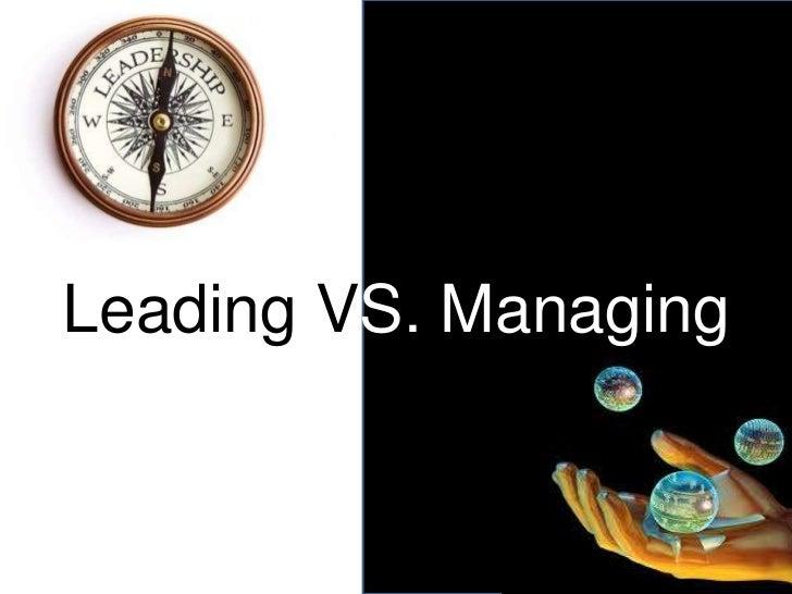 Leading VS. Managing