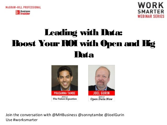 Leading with Data: Boost Your ROI with Open and Big Data  Join the conversation with @MHBusiness @sonnytambe @JoelGurin Us...