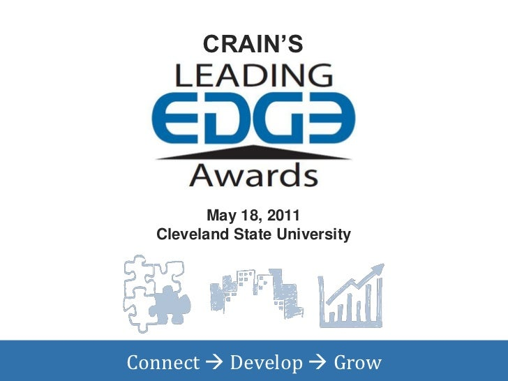 CRAIN'S         May 18, 2011  Cleveland State UniversityConnect  Develop  Grow