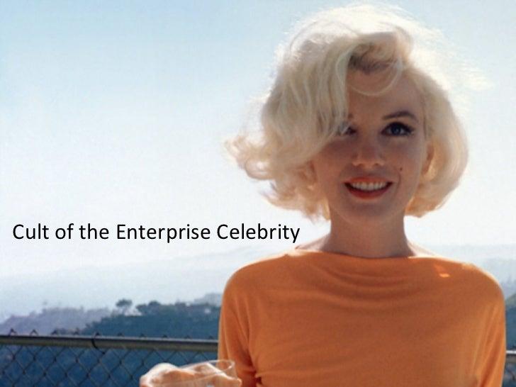 Cult of the Enterprise Celebrity