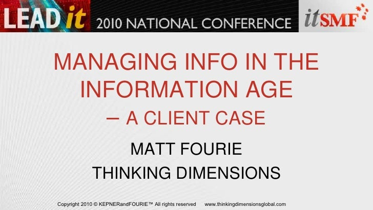 MANAGING INFO IN THE INFORMATION AGE – A CLIENT CASE<br />MATT FOURIE<br />THINKING DIMENSIONS<br />