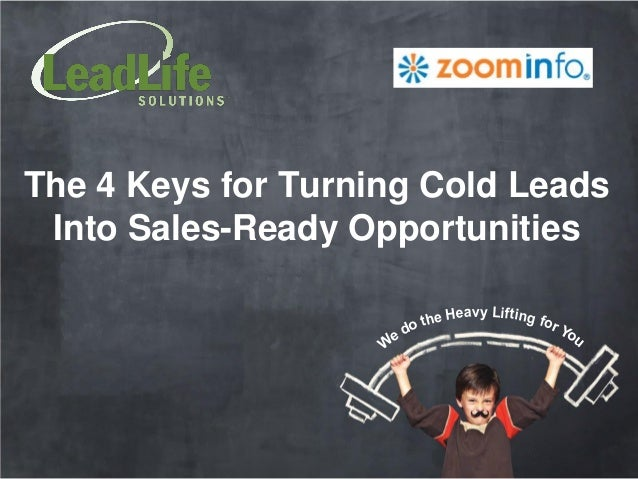 The 4 Keys for Turning Cold Leads Into Sales-Ready Opportunities                               eavy Lifting f             ...