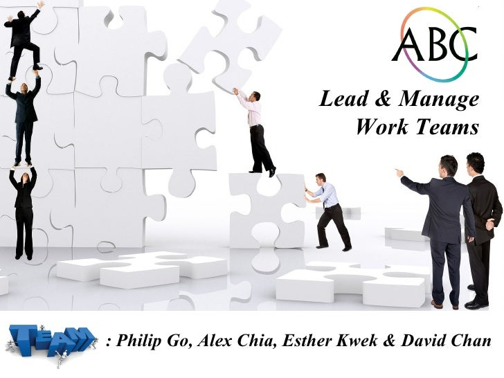 : Philip Go, Alex Chia, Esther Kwek & David Chan Lead & Manage Work Teams