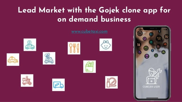 Lead Market with the Gojek clone app for on demand business www.cubetaxi.com