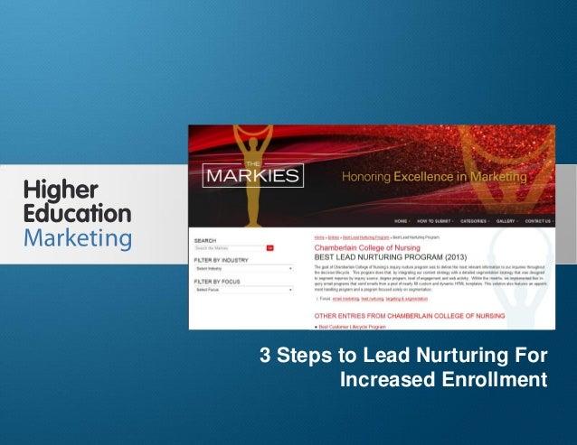 3 Steps to Lead Nurturing For Increased Enrollment  3 Steps to Lead Nurturing For Increased Enrollment Slide 1