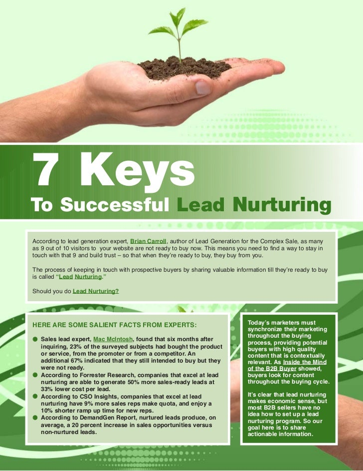 7 KeysTo Successful Lead NurturingAccording to lead generation expert, Brian Carroll, author of Lead Generation for the Co...