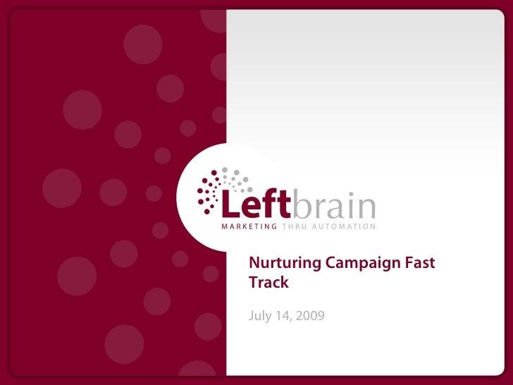 Nurturing Campaign FastTrackJuly 14, 2009