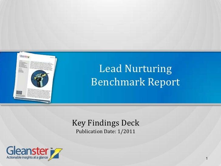 Lead NurturingBenchmark Report<br />Key Findings Deck<br />Publication Date: 1/2011<br />1<br />