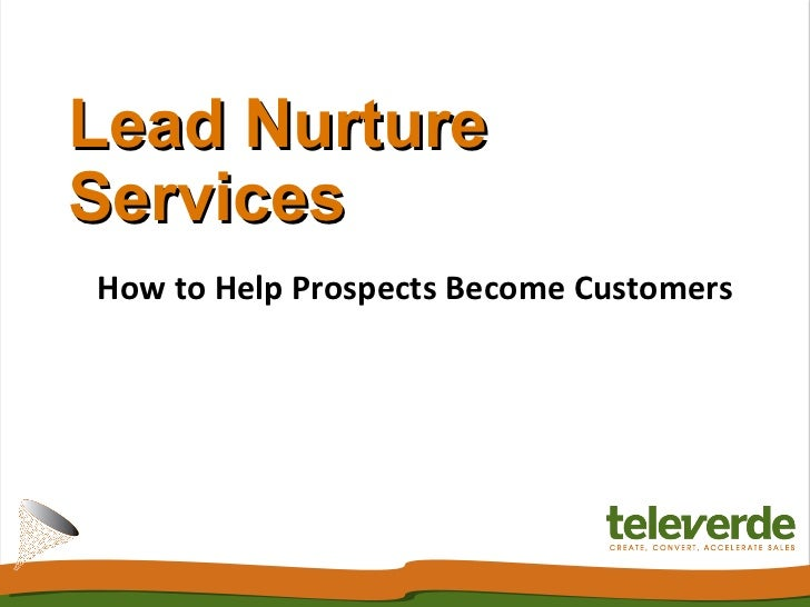 Lead Nurture Services How to Help Prospects Become Customers