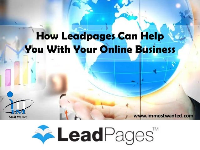 How Leadpages Can Help You With Your Online Business  www.immostwanted.com