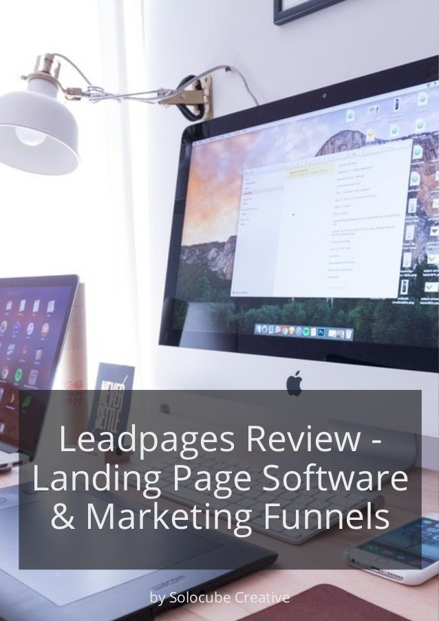 Leadpages Review - Landing Page Software & Marketing Funnels by Solocube Creative