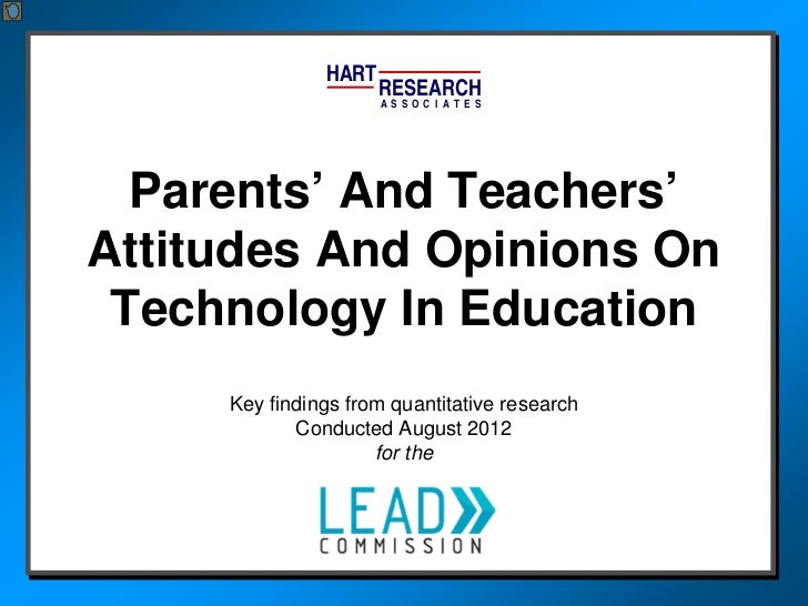 HART                      RESEARCH                      AS SOC I AT ES  Parents' And Teachers'Attitudes And Opinions On Te...