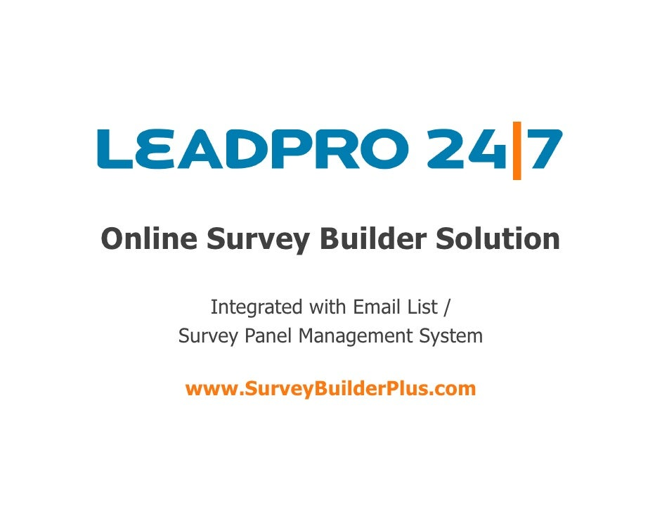 Online Survey Builder Solution          Integrated with Email List /      Survey Panel Management System       www.SurveyB...