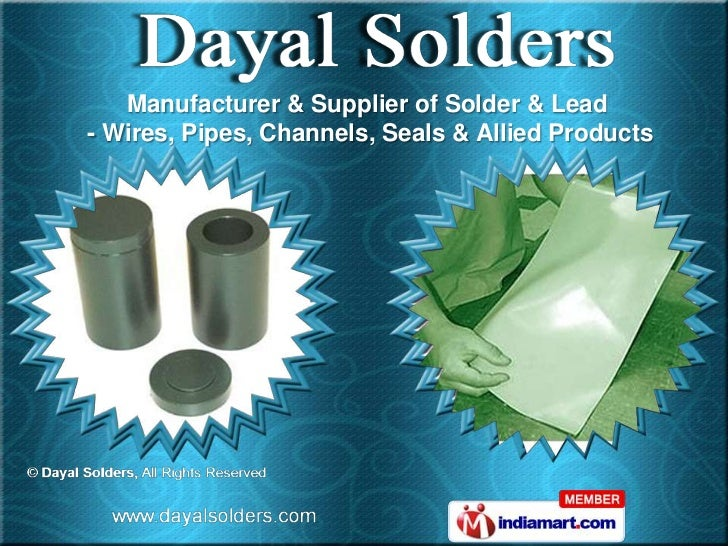 Manufacturer & Supplier of Solder & Lead- Wires, Pipes, Channels, Seals & Allied Products
