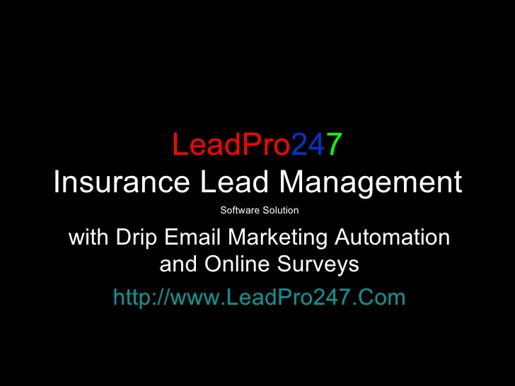 LeadPro 24 7 Insurance Lead Management Software Solution with Drip Email Marketing Automation and Online Surveys http://ww...