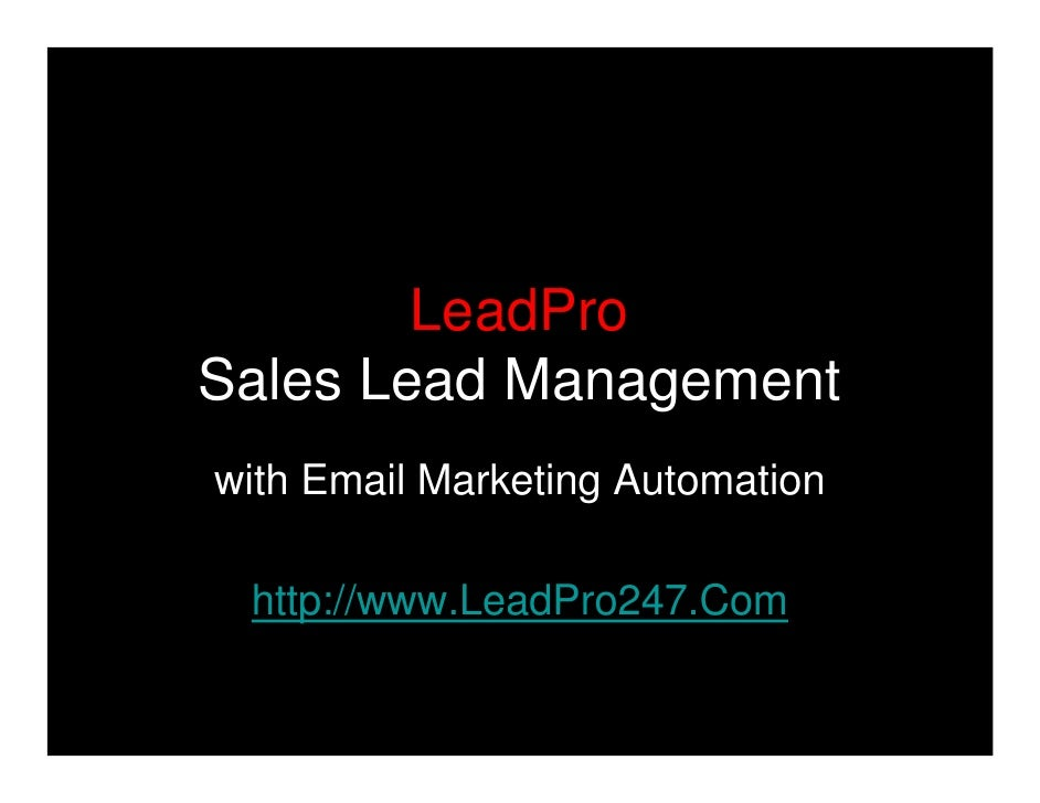 LeadPro Sales Lead Management with Email Marketing Automation   http://www.LeadPro247.Com