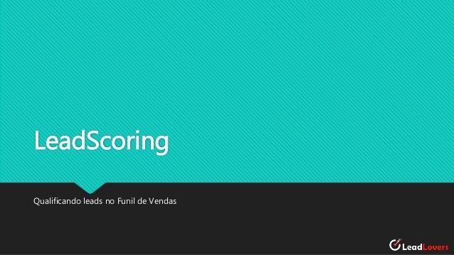 LeadScoring Qualificando leads no Funil de Vendas