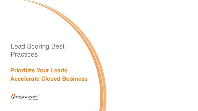 Lead Scoring Best Practices Prioritize Your Leads Accelerate Closed Business