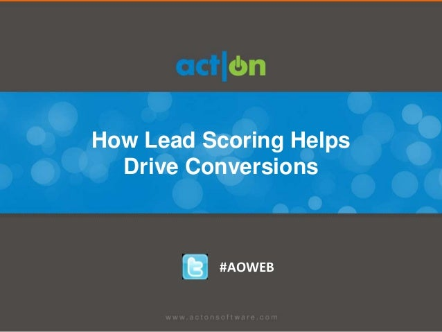 How Lead Scoring Helps  Drive Conversions          #AOWEB