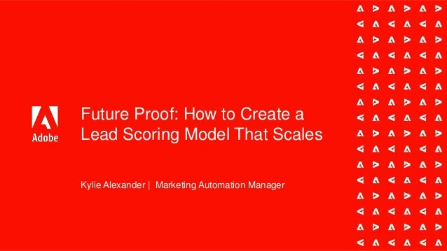 Future Proof: How to Create a Lead Scoring Model That Scales