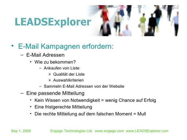 <ul><li>E-Mail Kampagnen erfordern: </li></ul><ul><ul><li>E-Mail Adressen </li></ul></ul><ul><ul><ul><li>Wie zu bekommen? ...