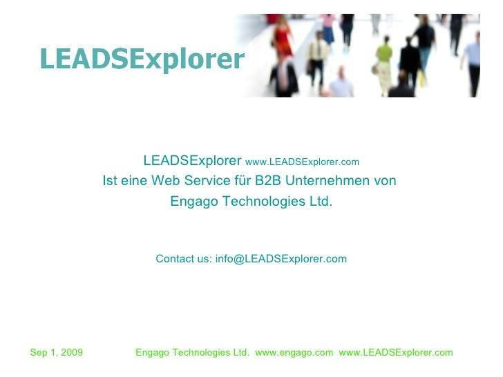 <ul><li>LEADSExplorer  www.LEADSExplorer.com </li></ul><ul><li>Ist eine Web Service für B2B Unternehmen von  </li></ul><ul...