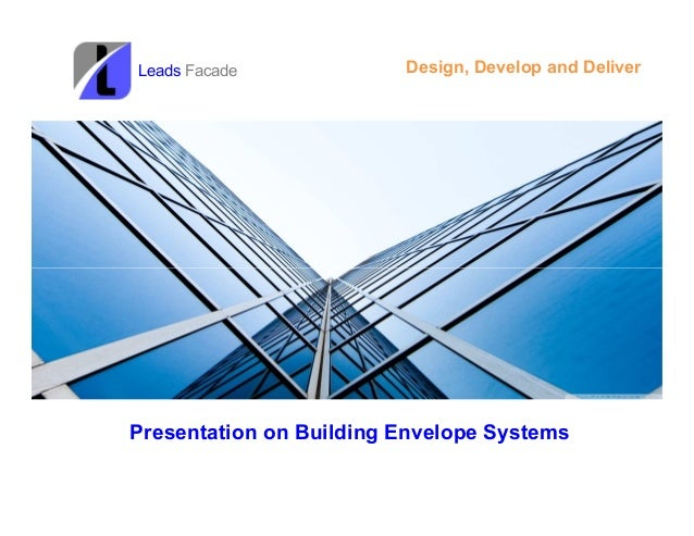 4FTBSYS PVT LTD Design, Develop and DeliverLeads Facade Presentation on Building Envelope Systems
