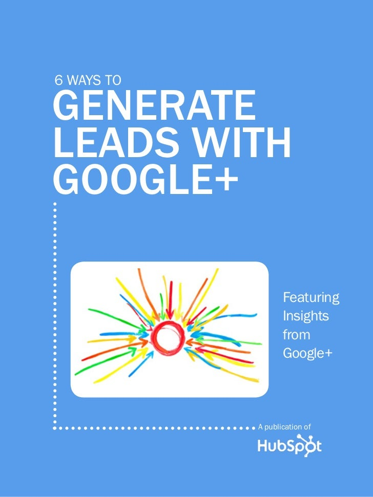 1               6 ways to generate leads with google+         6 ways to         generate         leads with         google...