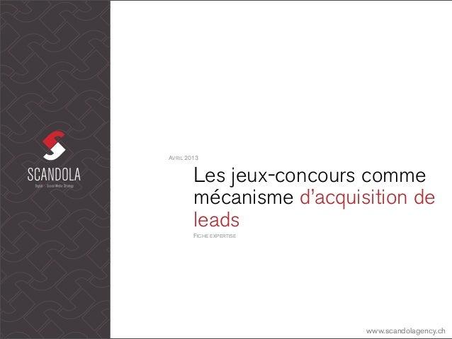 AVRIL 2013        Les jeux-concours comme        mécanisme d'acquisition de        leads        FICHE EXPERTISE           ...
