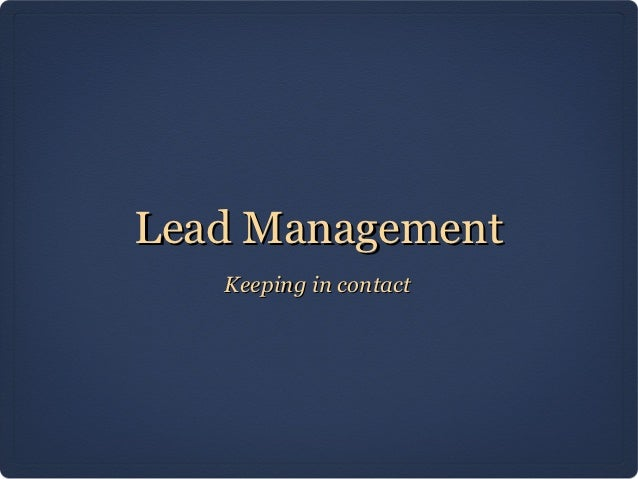 Lead Management   Keeping in contact