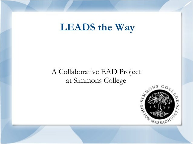 LEADS the WayA Collaborative EAD Project    at Simmons College