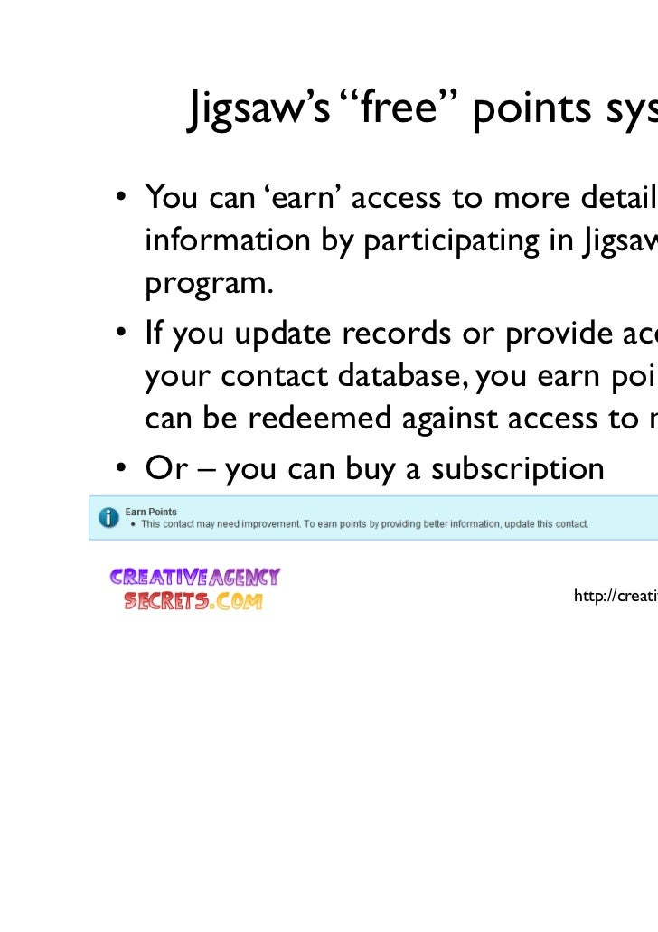 """Jigsaw's """"free"""" points system• You can 'earn' access to more detailed  information by participating in Jigsaw's reward  pr..."""