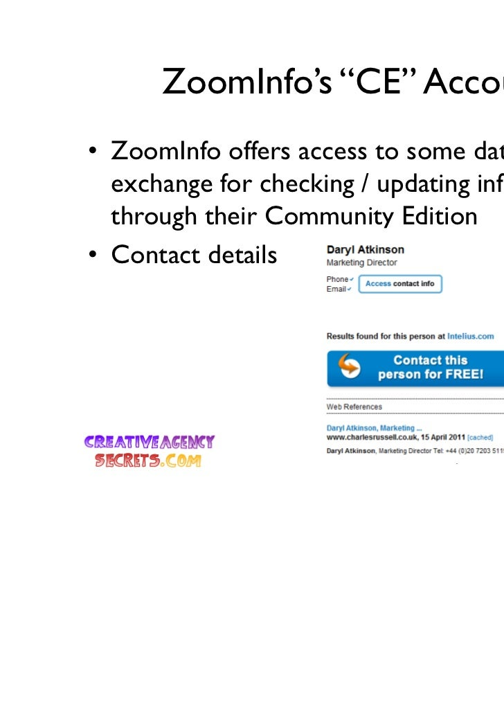 """ZoomInfo's """"CE"""" Account• ZoomInfo offers access to some data in  exchange for checking / updating information  through the..."""