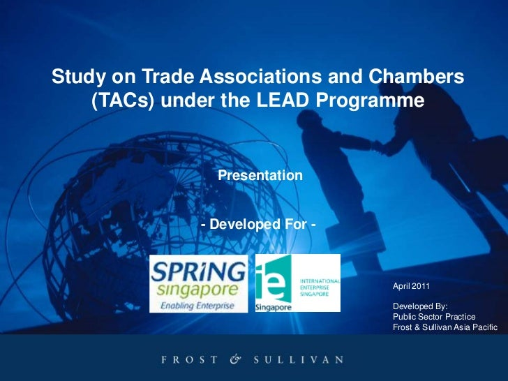 Study on Trade Associations and Chambers (TACs) under the LEAD Programme<br />Presentation<br />- Developed For -<br />Apr...