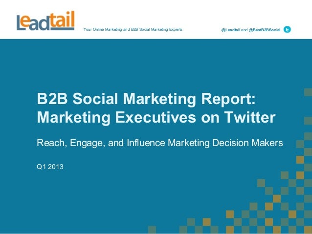 Your Online Marketing and B2B Social Marketing Experts @Leadtail and @BestB2BSocial B2B Social Marketing Report: Marketing...