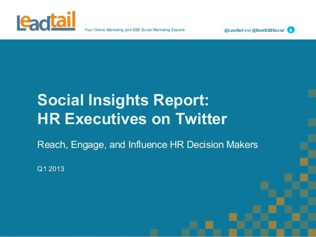 Your Online Marketing and B2B Social Marketing Experts @Leadtail and @BestB2BSocialSocial Insights Report:HR Executives on...