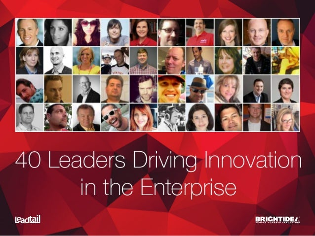 Why Enterprise Innovation Leaders? Innovation is a word that represents nothing short of catching lightning in a bottle.  ...