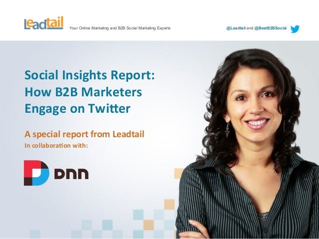 Your Online Marketing and B2B Social Marketing Experts  Social  Insights  Report:   How  B2B  Marketers     ...