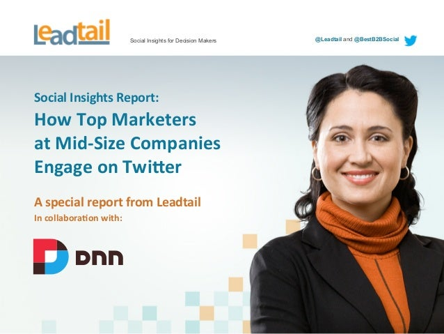 Social Insights for Decision Makers @Leadtail and @BestB2BSocial Social  Insights  Report:   How  Top  Marketers...