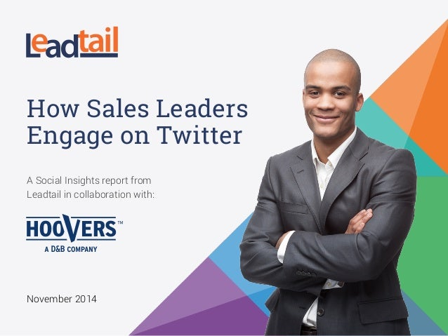 A Social Insights report from Leadtail in collaboration with: November 2014 How Sales Leaders Engage on Twitter