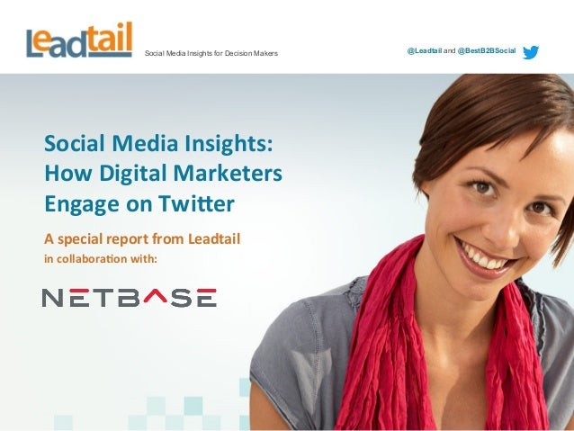 Social Media Insights for Decision Makers  Social	   Media	   Insights:	    How	   Digital	   Marketers	    Engage	   on	 ...