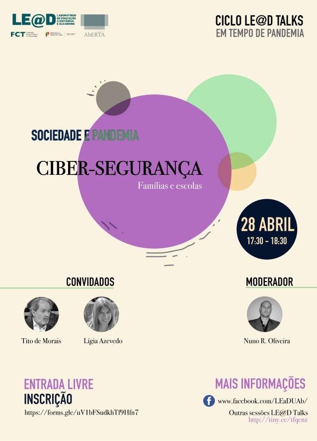 CIBER-SEGURAN�A Fam�liaseescolas https://forms.gle/uV1bFSudkhTf9Hfn7 ENTRADALIVRE INSCRI��O CONVIDADOS MODERADOR TitodeMor...