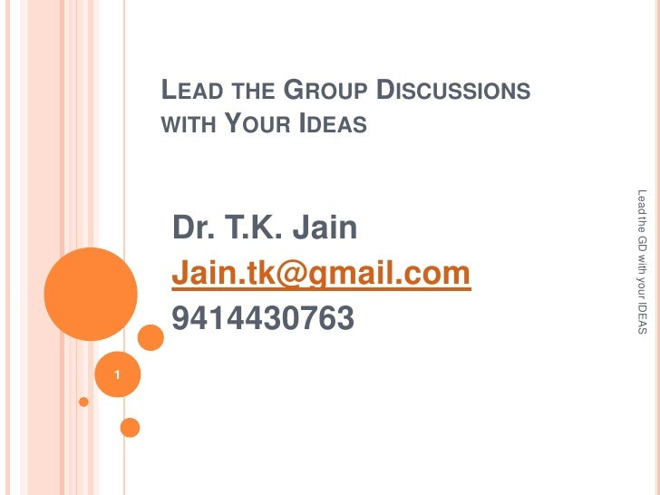 LEAD THE GROUP DISCUSSIONS    WITH YOUR IDEAS                                 Lead the GD with your IDEAS    Dr. T.K. Jain...
