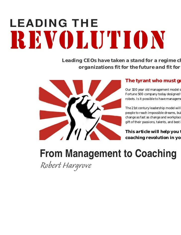 LEADING THEREVOLUTION       Leading CEOs have taken a stand for a regime change to create             organizations fit fo...
