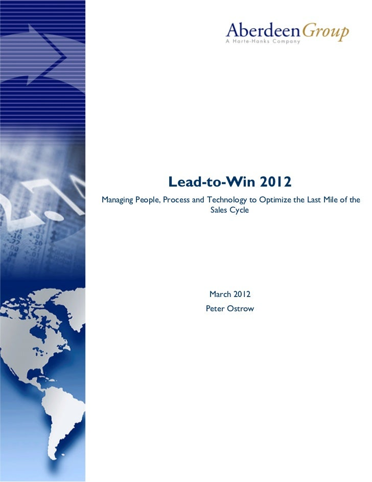 Lead-to-Win 2012Managing People, Process and Technology to Optimize the Last Mile of the                              Sale...